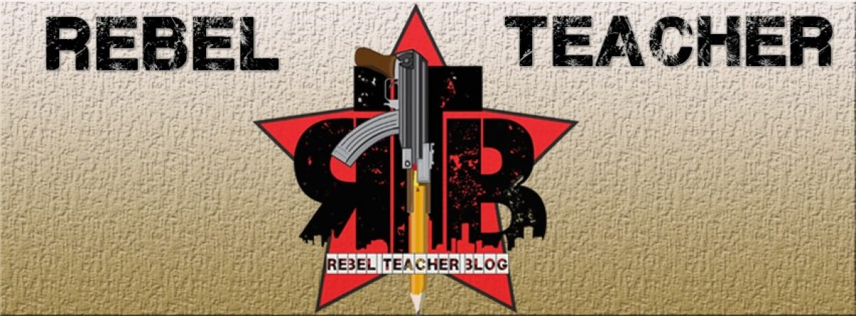 Rebel Teacher Blog